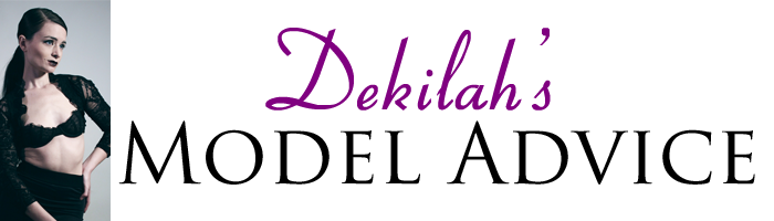 Dekilah's Model Advice