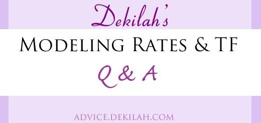 Dekilah's Modeling Rates & TF Q & A