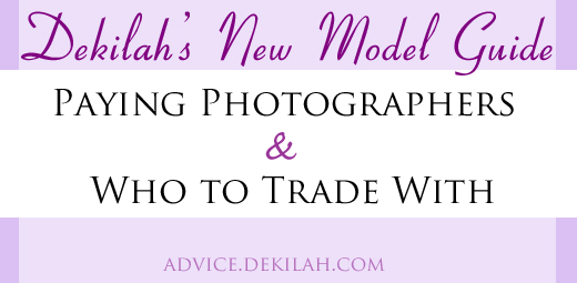 Dekilah's New Model Guide: Paying Photographers and Who to Trade With