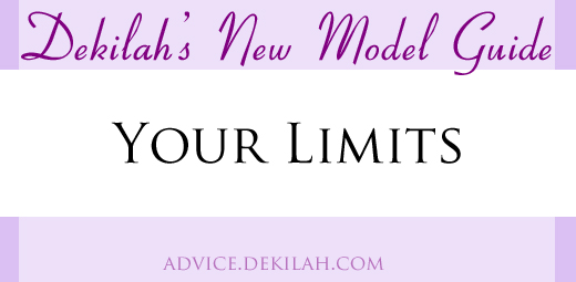 Dekilah's New Model Guide: Your Limits