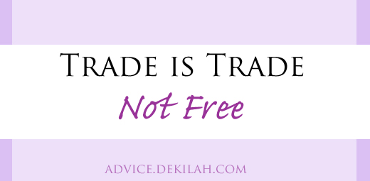 Trade is Trade, Not Free