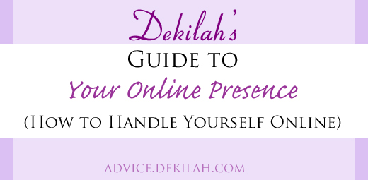 Dekilah's Guide to Your Online Presence