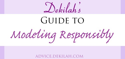 Dekilah's Guide to Modeling Responsibly