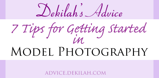 7 Tips for Getting Started in Model Photography - Dekilah's Advice