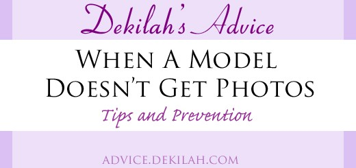 When A Model Doesn't Get Photos - Dekilah's Model Advice