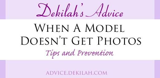 When A Model Doesn't Get Photos - Dekilah's Model Advice