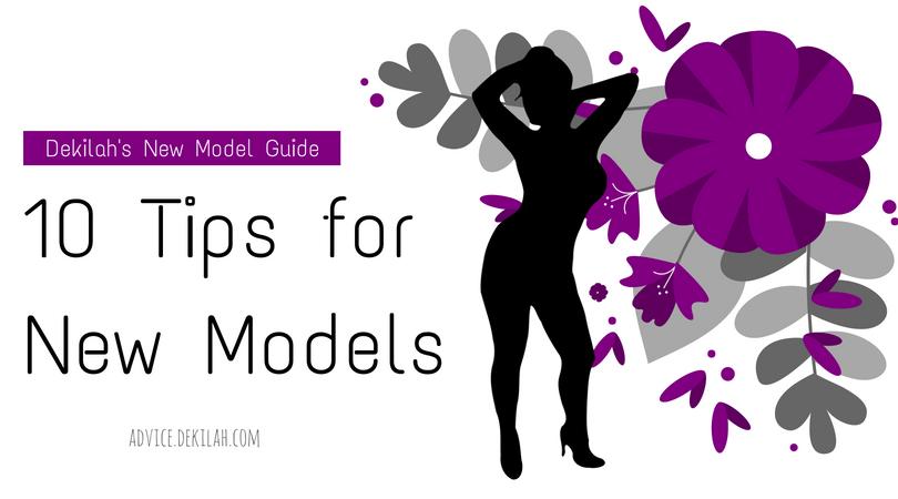 10 Tips for New Models